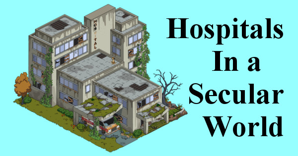 Scribe of Texas Preaching Politics - Hospitals In a Secular World